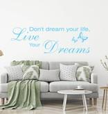 Muursticker Don't dream your life, but live your dream met vlinder