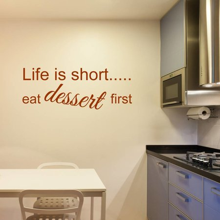 Muurtekst life is short eat dessert first