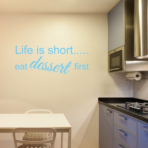 Muurtekst life is short eat dessert first