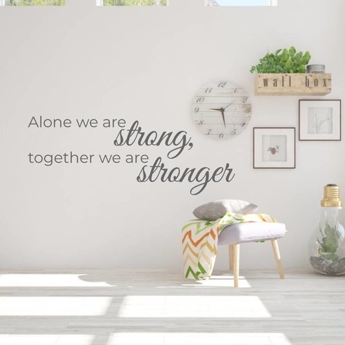 Muurtekst Alone we are strong, together we are stronger