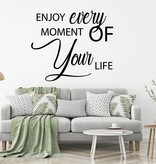 Muursticker Enjoy every moment of your life