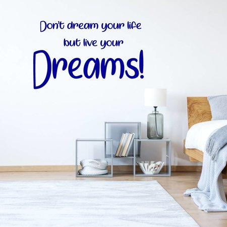 Muursticker don't dream your life but live your dreams!