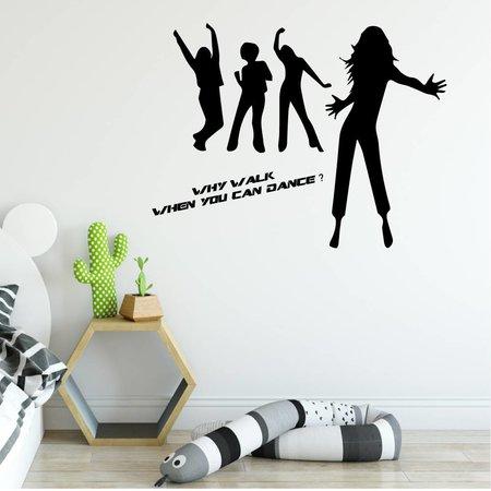 Muursticker why walk when you can dance