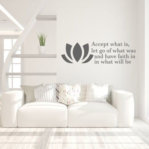 Muursticker accept what is let go of what was and have faith in what will be