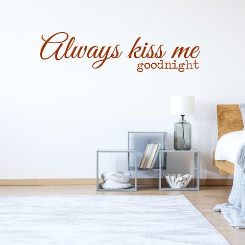 Muursticker always kiss me goodnight
