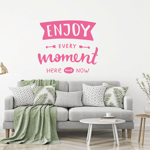 Muursticker Enjoy every moment here and now