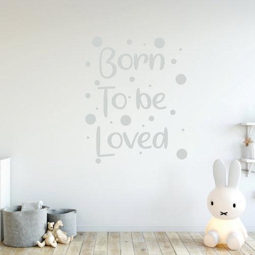 Muursticker Born to be loved