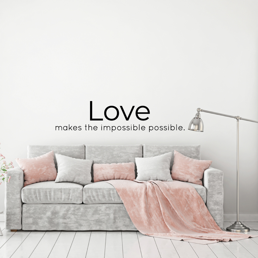Muursticker Love makes the impossible possible