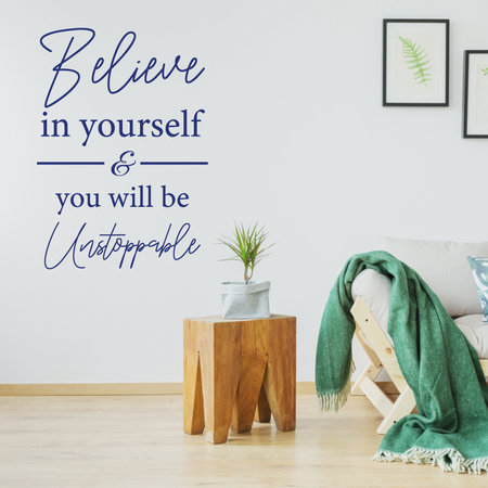 Muursticker Believe in yourself & you will be unstoppable