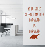 Muursticker Your speed doesn't matter forward is forward