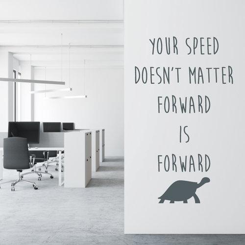 Muursticker Your speed doesn't matter forward is forward