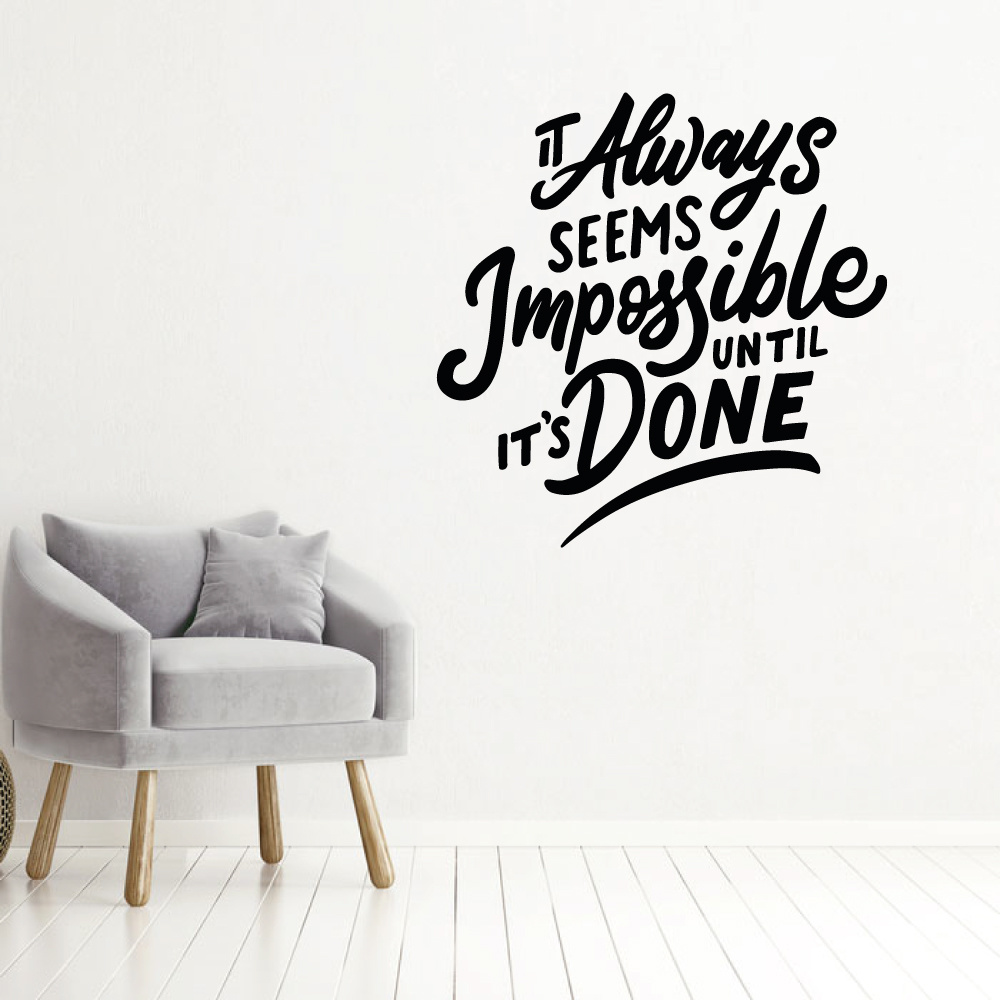 Muursticker It always seems impossible until it's done
