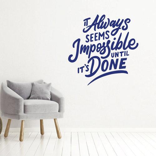 Muursticker It always seems impossible until it's done