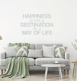 Muursticker Happiness is not a destination