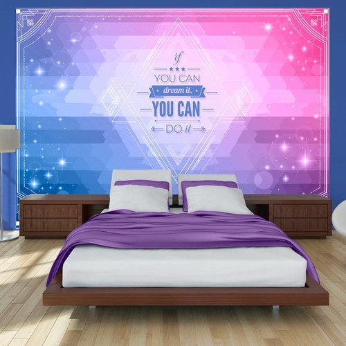 Fotobehang - If you can dream it, you can do it!