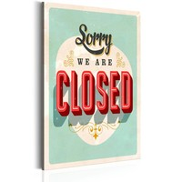 Schilderij - Sorry we are closed, 1 deel, 2 maten
