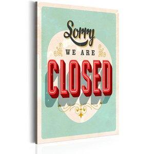 Schilderij - Sorry we are closed, 1 deel, 2 maten , rood groen