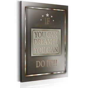 Schilderij - Teksten - If You Can Dream It, 1 deel, 2 maten , grijs zilver look