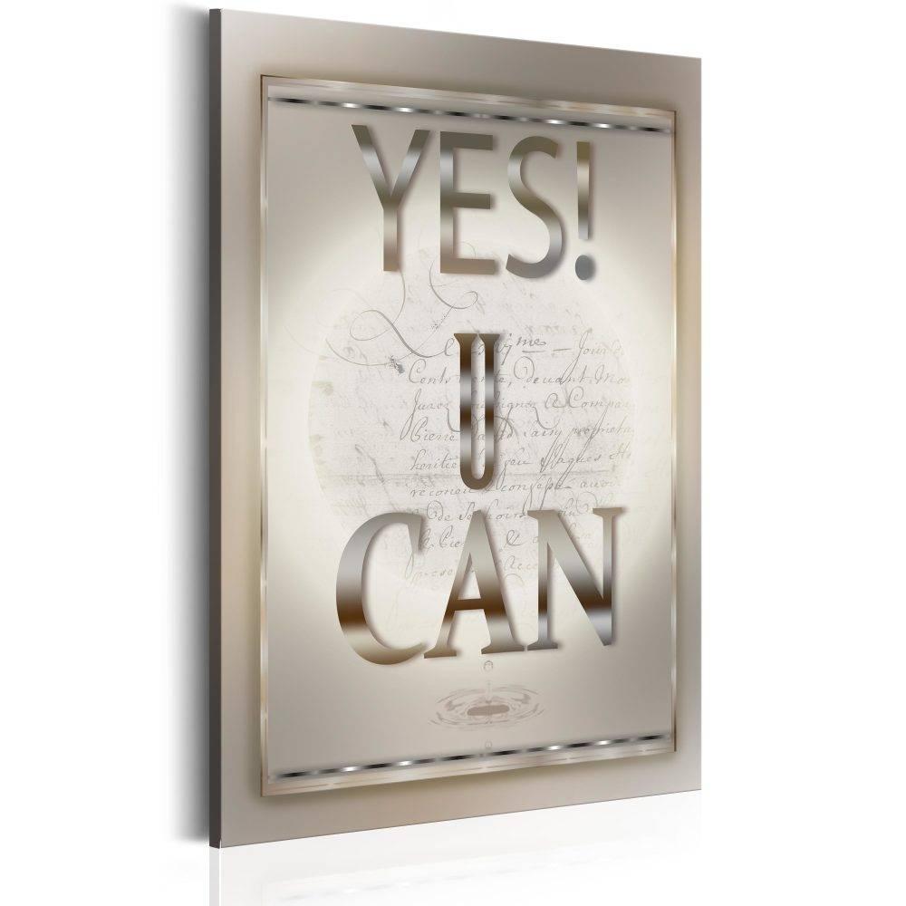 Schilderij - Teksten - Yes U Can, 1 deel, 2 maten , beige wit