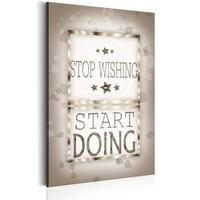 Schilderij - Teksten - Stop Wishing,  Grijs/Wit , 1luik
