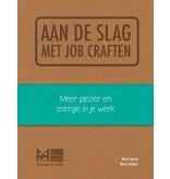 Aan de slag met job craften. Meer plezier en energie in je werk. Mara Spruyt & Maria Dekker