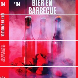 Bier en Barbecue. De bier en spijs encyclopedie deel 4