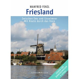 Delius Klasing Friesland - Zwischen Ems und Ijsselmeer. Mit Route durch das Veen