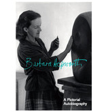 Hepworth: A Pictorial Autobiography by Barbara Hepworth