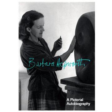 Hepworth: A Pictorial Autobiography by Barbara Hepworth