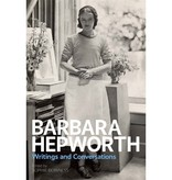 Barbara Hepworth: Writings and Conversations by Sophie Bowness