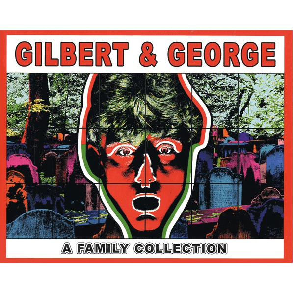 Gilbert & George: A Family Collection