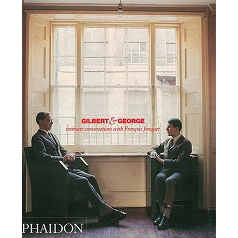 Gilbert & George: Intimate Conversations with François Jonquet
