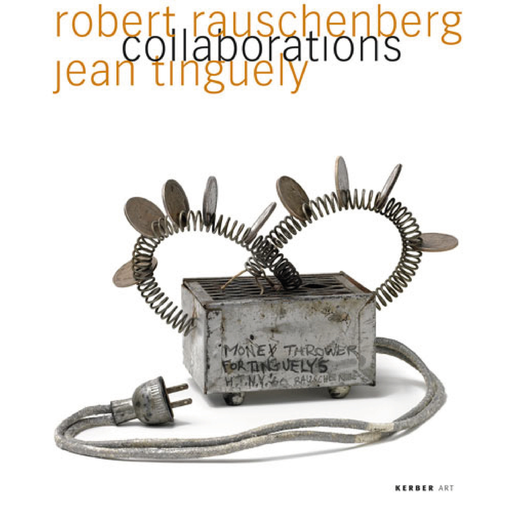 Robert Rauschenberg & Jean Tinguely Collaborations