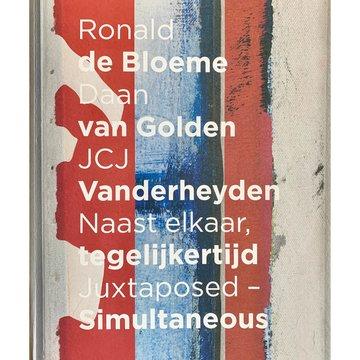 Ronald de Bloeme, Daan van Golden & JCJ Vanderheyden