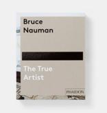 Bruce Nauman The true artist