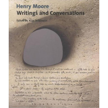 Henry Moore - Writings and Conversations