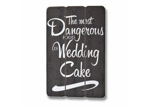 Panneau The most dangerous food is weddingcake