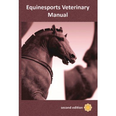 Equinesport Veterinary Manual, second edition.