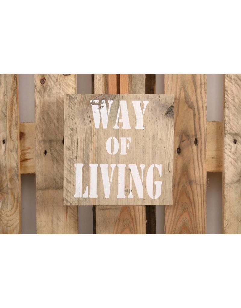 Tekstborden SPREUKBORD WAY OF LIVING