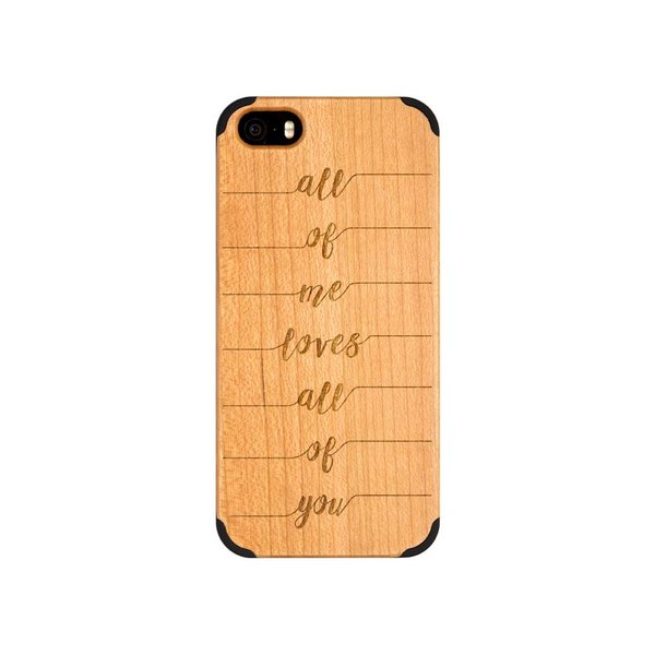iPhone 5 - All of me loves all of you