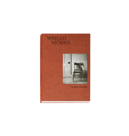 Publishers Wright Morris - L'essence du visible