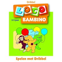 Spelen met Dribbel Loco Bambino