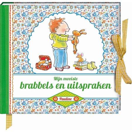 Pauline Oud Brabbels en uitspraken Pauline Oud