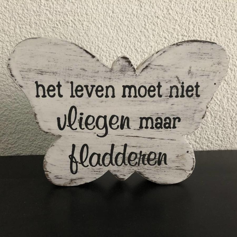 """Houten Tekstvlinder 12x16 cm """"Het leven moet niet vliegen maar fladderen"""" - Kleur Antique White-4"""