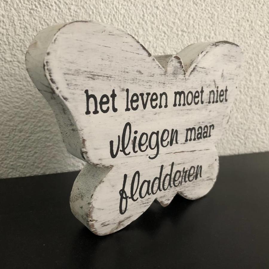 """Houten Tekstvlinder 12x16 cm """"Het leven moet niet vliegen maar fladderen"""" - Kleur Antique White-2"""