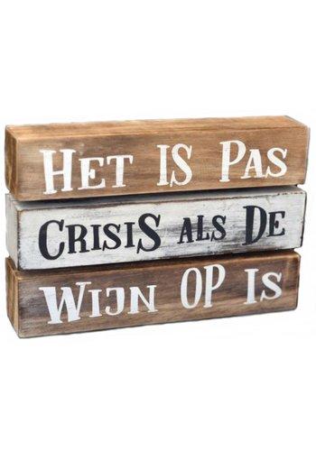"""Houten Tekstplank / Tekstbord 16X24cm """"Het is pas crisis als de wijn op is"""" - Kleur Antique White & Naturel"""