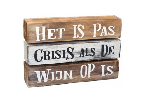 """Houten Tekstplank / Tekstbord 16 x 24 cm """"Het is pas crisis als de wijn op is"""" - Kleur Antique White & Naturel"""
