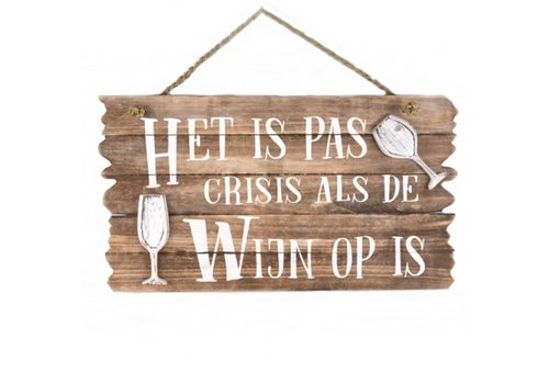 """Houten Tekstplank / Tekstbord 26 x 44 cm """"Het is pas crisis als de wijn op is'' - Kleur Naturel"""