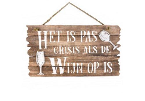 """Houten Tekstplank / Tekstbord 26x44cm """"Het is pas crisis als de wijn op is'' - Kleur Naturel"""
