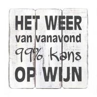 """BonTon - Houten Tekstplank / Tekstbord 20 cm """"Het weer van vanavond.....99% kans op wijn"""" - Kleur Antique White"""